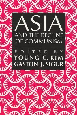 Asia and the Decline of Communism Young C. Kim