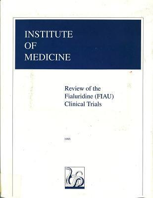 Review of the Fialuridine (FIAU) Clinical Trials National Research Council