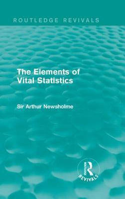 The Elements of Vital Statistics Sir Arthur Newsholme