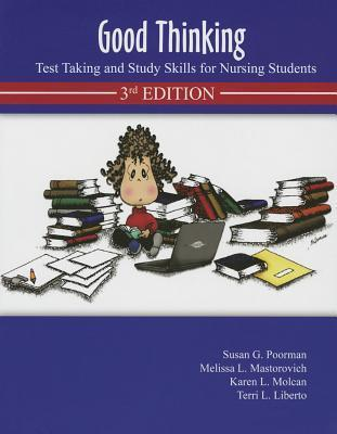 Good Thinking: Test Taking and Study Skills for Nursing Students Susan G Poorman