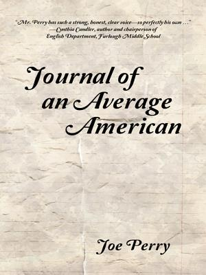 Journal of an Average American  by  Joe Perry