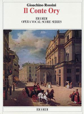 Il Conte Ory (the Count Ory): Vocal Score  by  Gioacchino Rossini