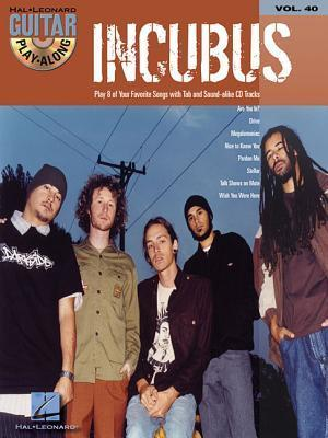 Incubus: Guitar Play-Along Volume 40 Incubus