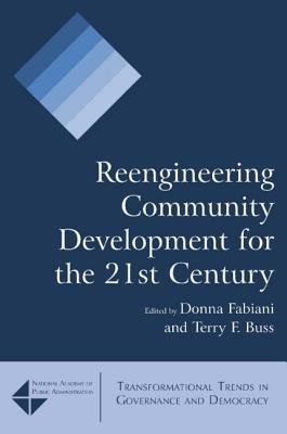Reengineering Community Development for the 21st Century Donna Fabiani