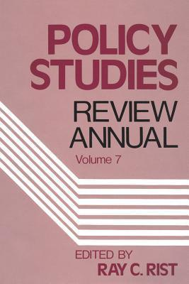 Policy Studies Review Annual, Volume 7 Ray C. Rist