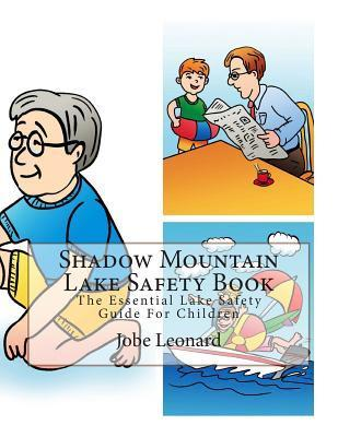 Shadow Mountain Lake Safety Book: The Essential Lake Safety Guide for Children Jobe Leonard