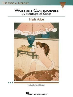 Women Composers - A Heritage of Song: The Vocal Library High Voice Carol Kimball
