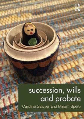 Succession, Wills and Probate Caroline Sawyer