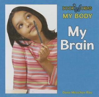 My Brain Dana Meachen Rau