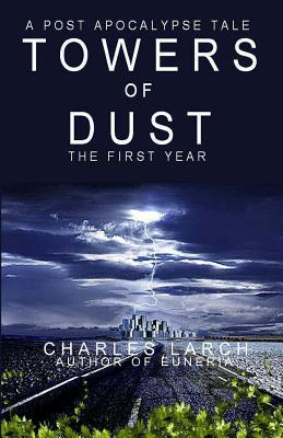 Towers of Dust: The First Year Charles Larch