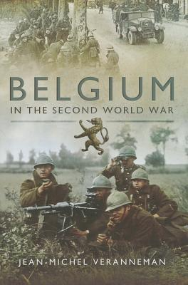 Belgium in the Second World War  by  Jean-Michel Veranneman De Watervliet