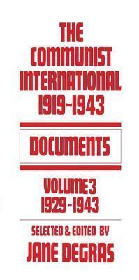 Communist International: Documents, 1919-1943  by  Jane Degras