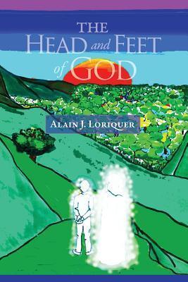 The Head and Feet of God Alain J Loriquer