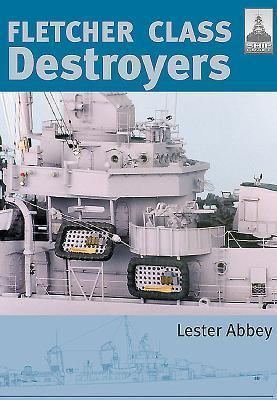 Ship Craft 8: Fletcher Class Destroyers Lester Abbey
