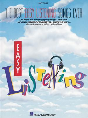 The Best Easy Listening Songs Ever: Easy Piano Hal Leonard Publishing Company
