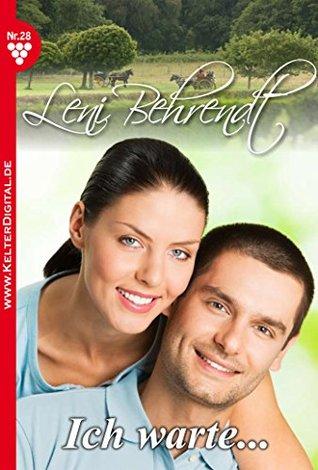 Ich warte...: Leni Behrendt 28 - Liebesroman  by  Leni Behrendt