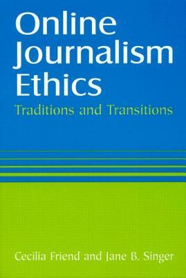Online Journalism Ethics: Traditions and Transitions  by  Cecilia Friend