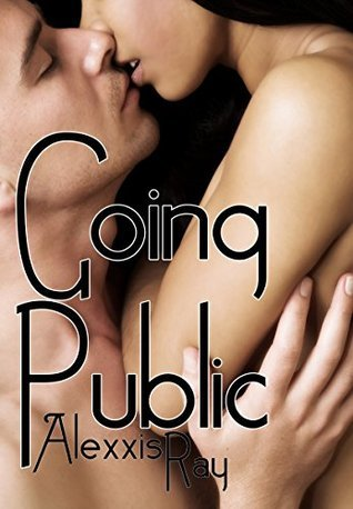 Going Public  by  Alexxis Ray