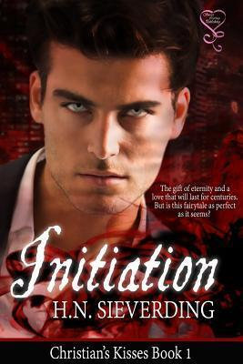 Initiation: Christians Kisses Book 1  by  H N Sieverding