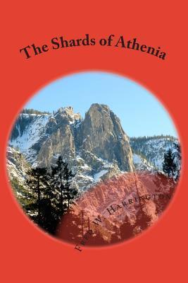 The Shards of Athenia: A Sci/Fi Fantasy Novel  by  Fred W Harrington