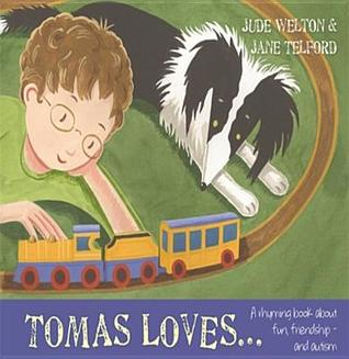 Tomas Loves...: A Rhyming Book about Fun, Friendship - And Autism Jude Welton