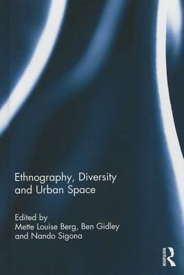 Ethnography, Diversity and Urban Space Mette Louise Berg