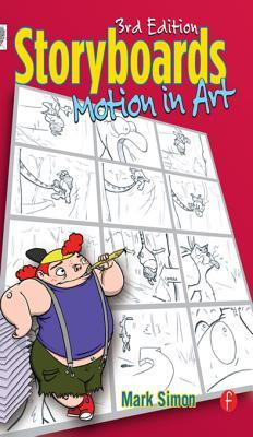 Storyboards: Motion in Art  by  Mark A. Simon