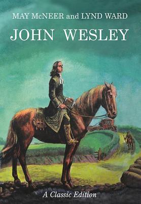 John Wesley: A Classic Edition  by  May McNeer
