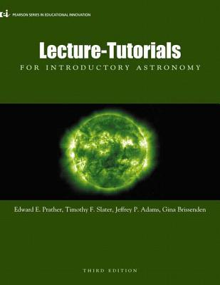 Lecture- Tutorials for Introductory Astronomy  by  Edward E. Prather