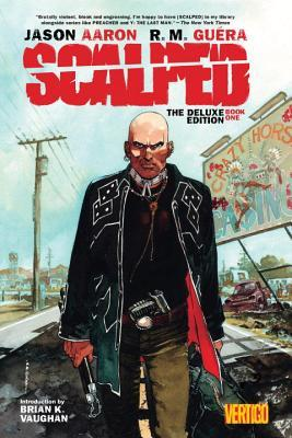 Scalped Deluxe Edition Book One  by  Jason Aaron