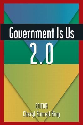 Government Is Us 2.0 Cheryl Simrell King