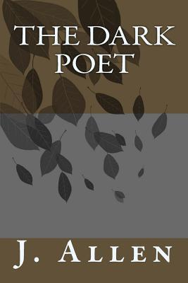 The Dark Poet  by  J L Allen