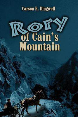 Rory of Cains Mountain Carson R. Dingwell