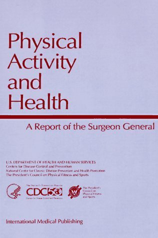 Physical Activity And Health: A Report Of The Surgeon General U.S. Health and Human Services Department