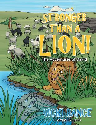 Stronger Than a Lion!: The Adventures of David  by  Vicki Rance