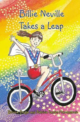 Billie Neville Takes a Leap  by  Bonnie Dodge and Patricia Santos Marcantonio