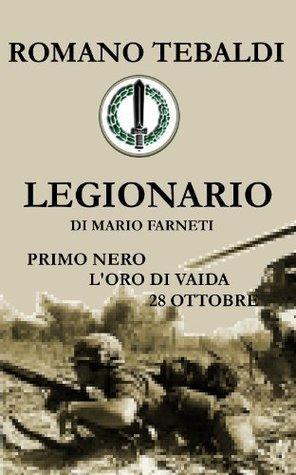 Romano Tebaldi Legionario  by  Mario Farneti