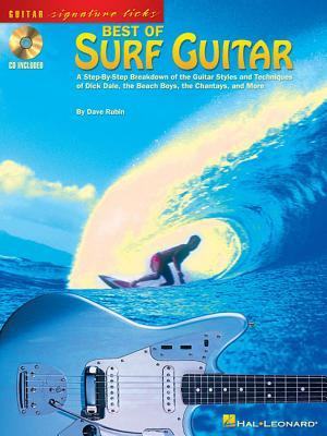 Best of Surf Guitar: A Step-By-Step Breakdown of the Guitar Styles and Techniques of Dick Dale, the Beach Boys, and More Hal Leonard Publishing Company