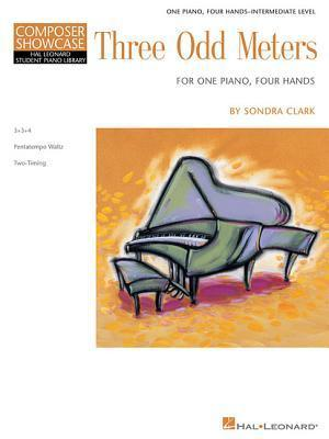 Three Odd Meters: One Piano, Four Hands Intermediate Level Composer Showcase Sondra Clark