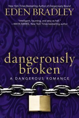 Dangerously Broken Eden Bradley