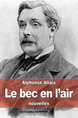 Le Bec En LAir  by  Alphonse Allais