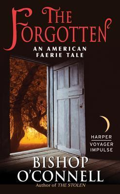 The Forgotten (An American Fairie Tale, #2)  by  Bishop OConnell