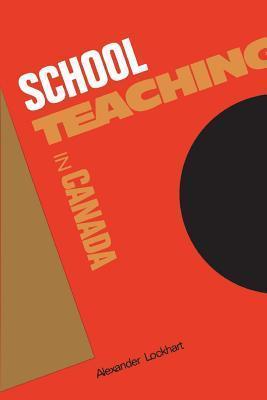 School Teaching in Canada A. Lockhart