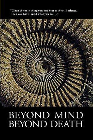 Beyond Mind, Beyond Death Bob Fergeson