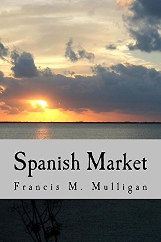 Spanish Market: The Twice-told Tale of Pepe Ramos  by  Francis Mulligan