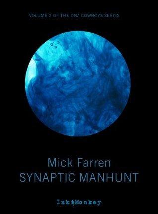 Synaptic Manhunt Mick Farren