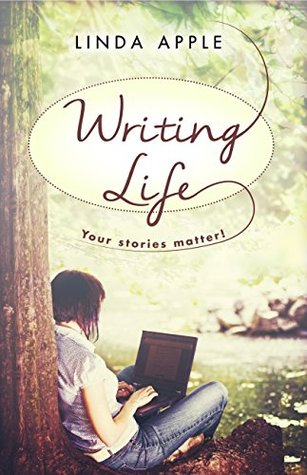 Write Life: Your Stories Matter  by  Linda Apple