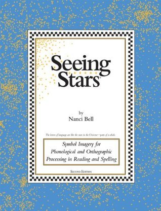 Seeing Stars: Symbol Imagery for Phonological and Orthographic Processing in Reading and Spelling  by  Nanci Bell