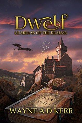 Dwelf Guardian of the Realms: Book of Spells Wayne Kerr