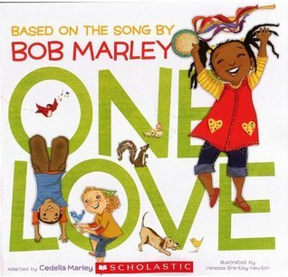 One Love: Bsed on the Song  by  Bob Marley by Cedella Marley